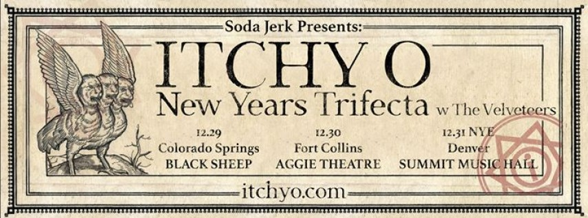 Itchy-O New Years Trifecta w/ The Velveteers; Colorado Springs