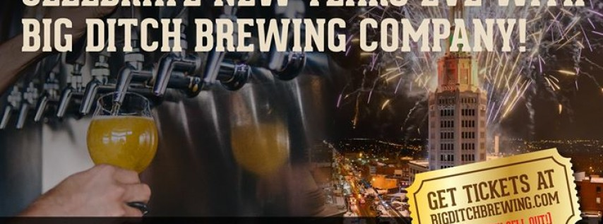 New Year's Eve 2018 at Big Ditch Brewing Company
