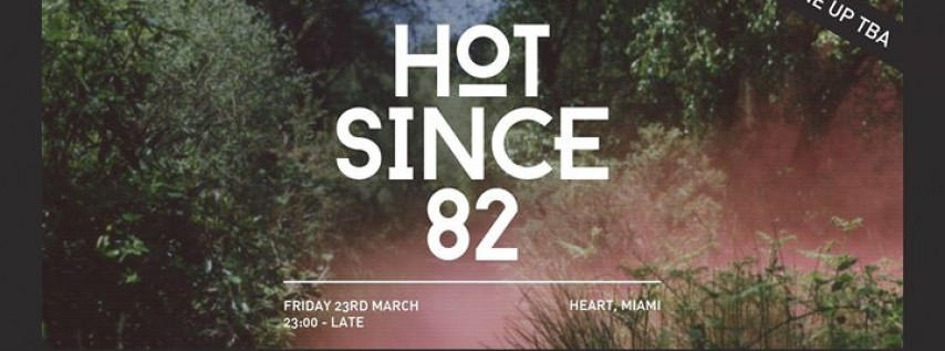 Hot Since 82 presents KNEE DEEP in MIAMI (MMW 2018)