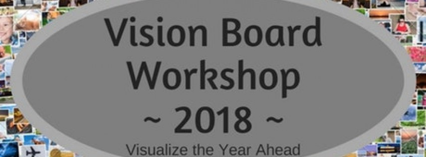 Clarify your Dreams - 2018 Vision Board Workshop