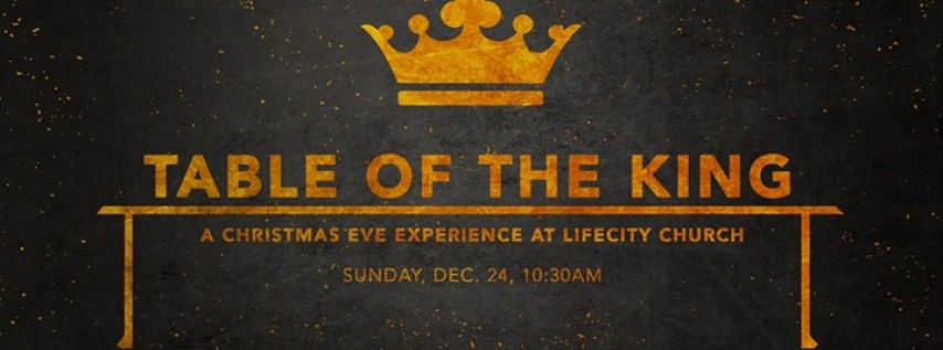 Table of the King: Christmas Eve Experience