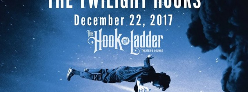 The Twilight Hours, The Starfolk at The Hook - SOLD OUT