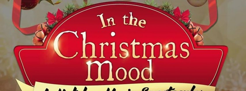 In the Christmas Mood: A Holiday Music Spectacular