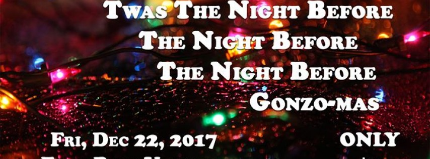 Night Before, Night Before, Night Before Gonzo-mas