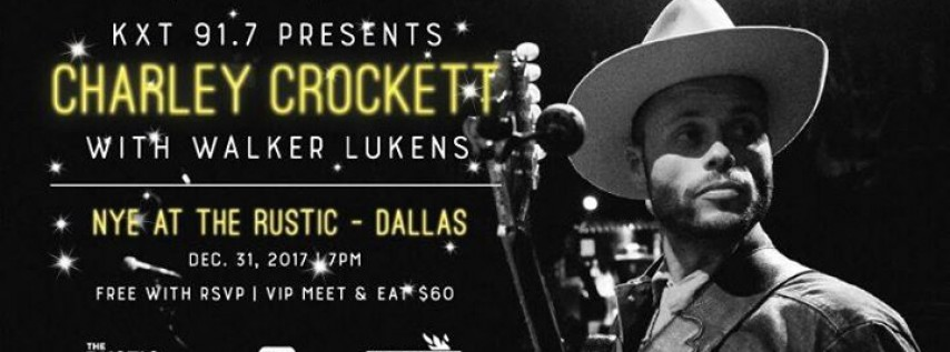 KXT 91.7 Presents NYE at the Rustic with Charley Crockett
