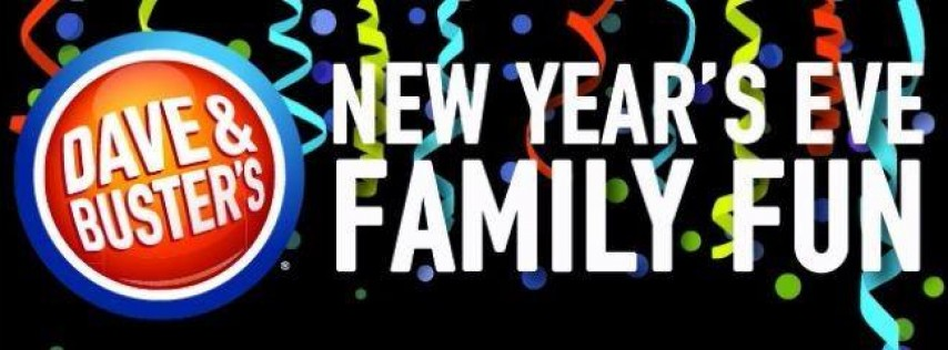 2017 Family New Year's Eve Event - Dave & Buster's Rivercenter