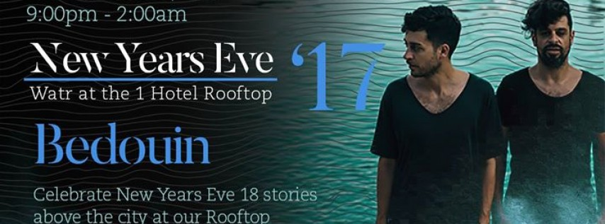 NYE on 1 Hotel Rooftop with Bedouin