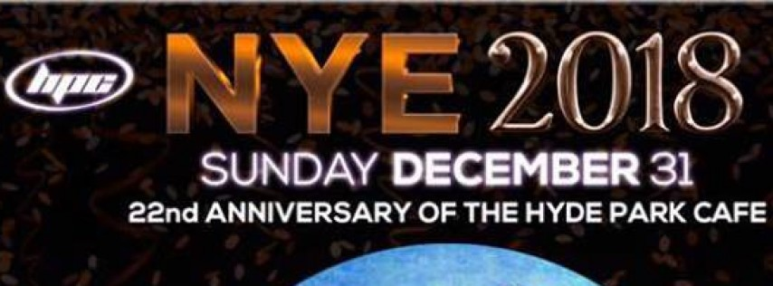 2018 New Years Eve Bash / 22nd Birthday @The Hyde Park Cafe