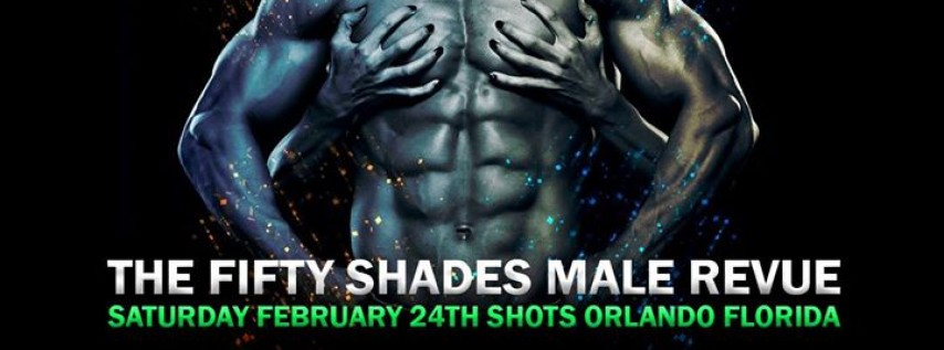 Fifty Shades Male Revue