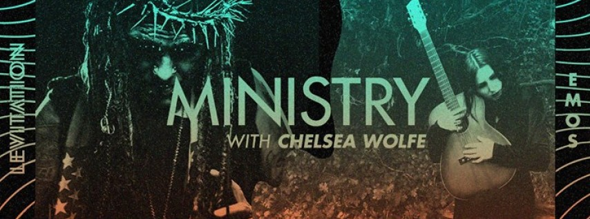 Ministry, Chelsea Wolfe