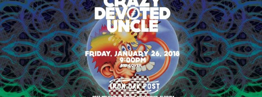Crazy Devoted Uncle - Grateful Dead Super Jam at Iron Oak Post