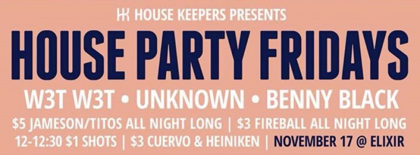 House Party Fridays at Elixir