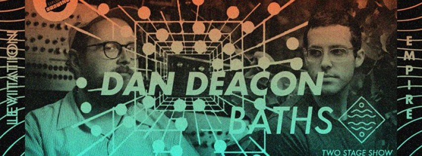 Dan Deacon, Baths, Botany, Al Lover + more