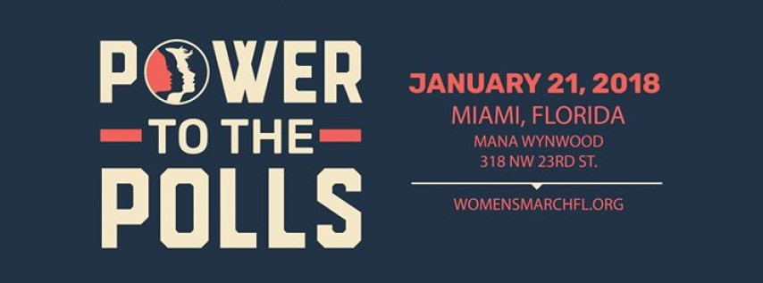 First Anniversary - Women's March Power to the Polls: Miami Day of Action!