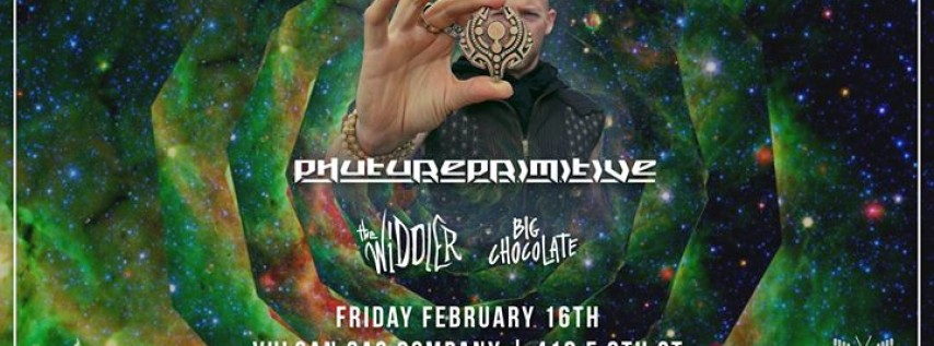 Phutureprimitive, The Widdler & Big Chocolate at Vulcan - 2/16