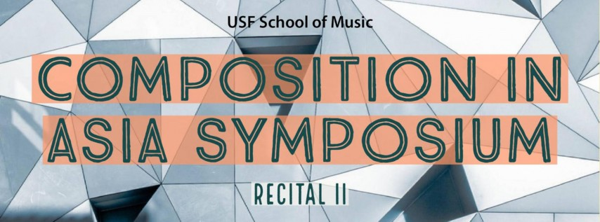 USF Presents Composition in Asia Symposium: Recital II