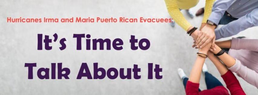 Hurricane Irma and Maria Puerto Rican Evacuees: It's Time to Talk About It