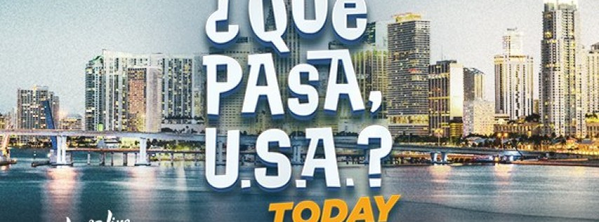 ¿Qué Pasa USA? Today