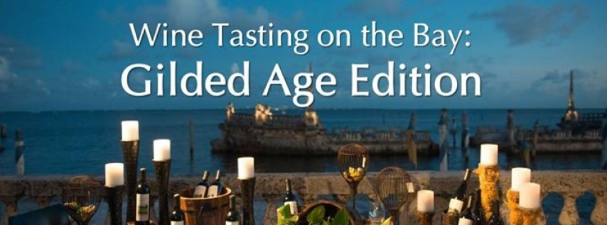 Vizcaya Wine Tasting on the Bay, Gilded Age Edition