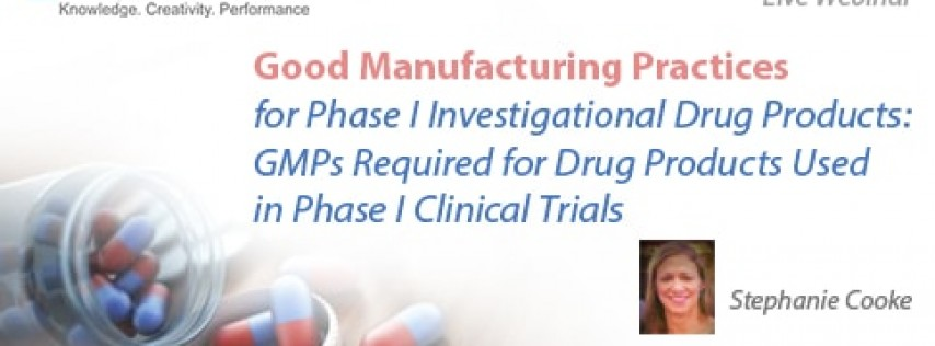 GMP for Phase I Investigational Drug Products 2018