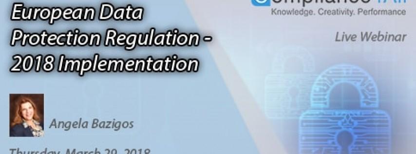 European Data Protection Regulation - 2018 Implementation