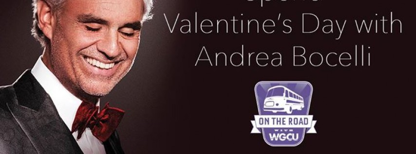 On The Road with WGCU: Andrea Bocelli Concert - SOLD OUT!