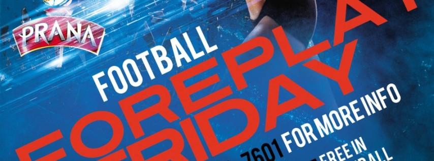 Football Foreplay Friday | Club Prana