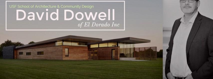USF Architecture Lecture: David Dowell of El Dorado Inc