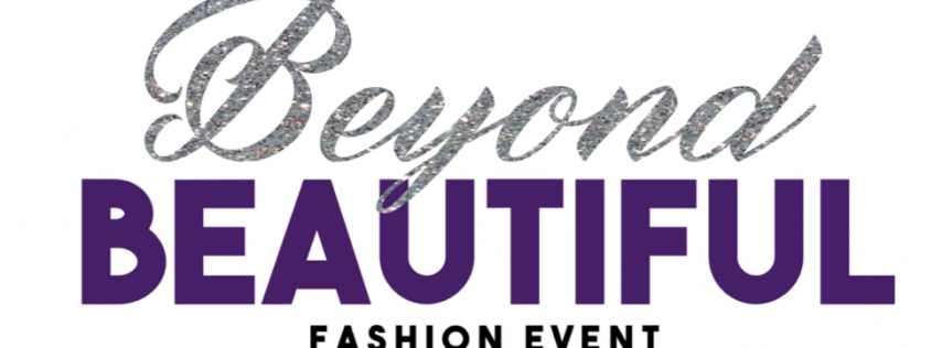 Beyond Beautiful: an all-inclusive fashion event to showcase qualities of inner beauty