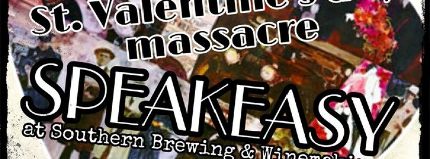 St. Valentine's day massacre SPEAKEASY