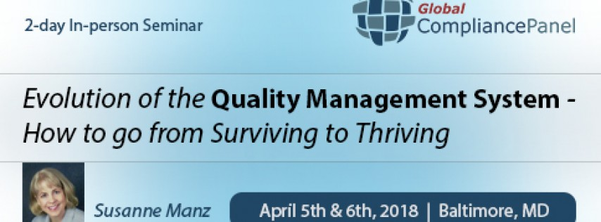 Evolution of the Quality Management System - How to go from Surviving to Thriving