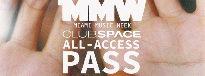 Space Miami All Access Pass - Miami Music Week 2018