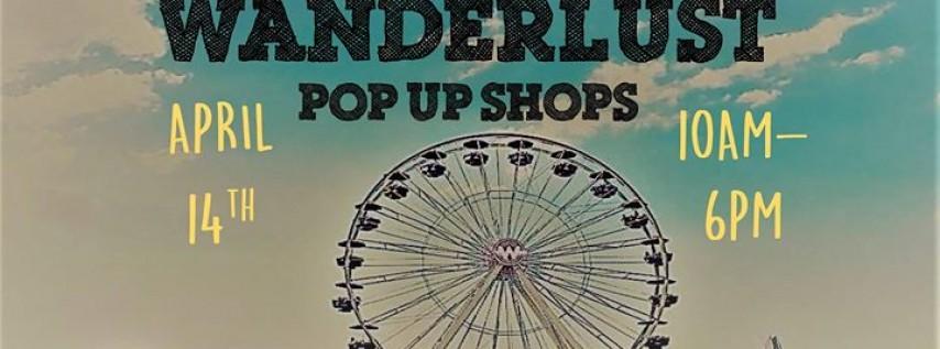 Wanderlust Pop Up Shops Spring 2018