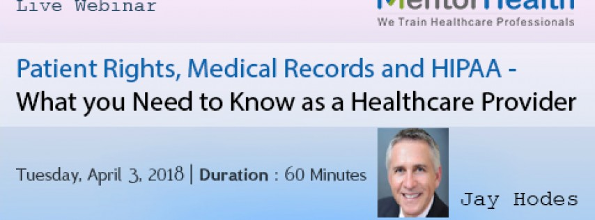 What you Need to Know as a Healthcare Provider(Patient Rights, Medical Records and HIPAA)