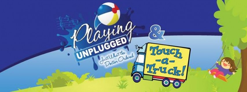 Playing Unplugged & Touch-a-Truck