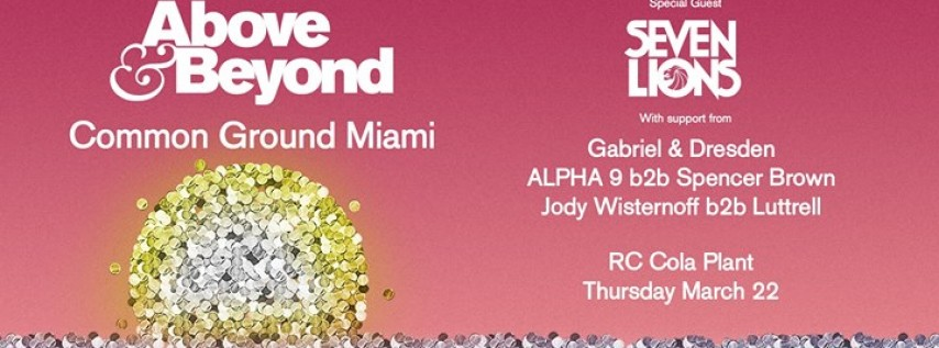 Above & Beyond: Common Ground Miami