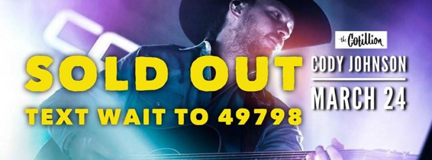 Cody Johnson ı March 24 ı The Cotillion ı Wichita, KS