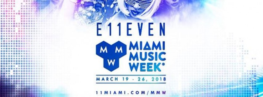 MMW 2018 at E11EVEN MIAMI