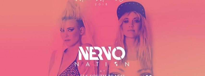 Nervo at SLS South Beach - Miami Music Week 2018