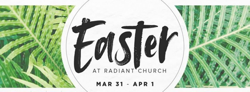 Easter Weekend at Radiant Church