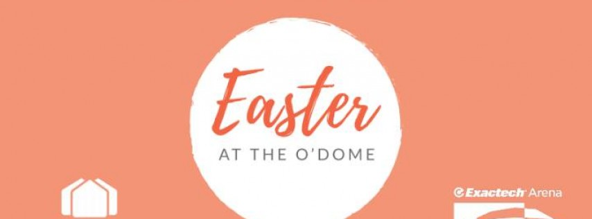 Easter at the O'Dome