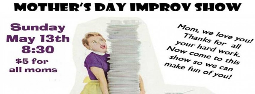 Mother's Day Improv Comedy Show