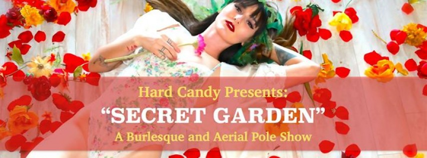 Hard Candy Presents: Secret Garden