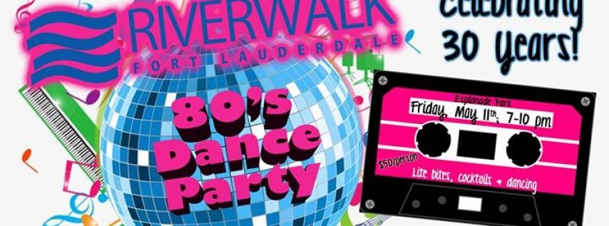 Riverwalk 80's Dance Party- celebrating 30 years!