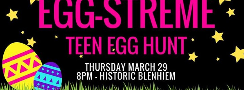 EGG-Streme Teen Egg Hunt