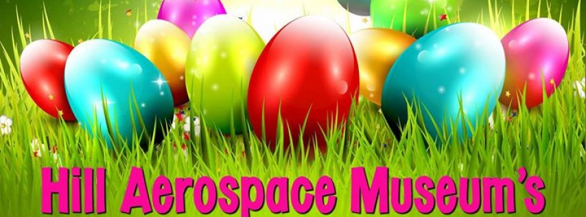 Hill Aerospace Museum Annual Easter Egg Hunt