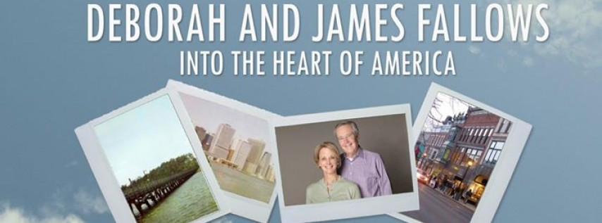 Deborah and James Fallows: Our 100,000 Mile Journey into the Heart of America