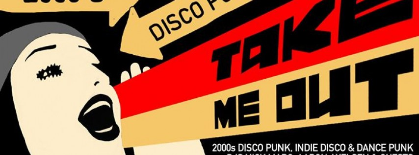 Take Me Out - A Disco Punk Party (San Francisco Edition)