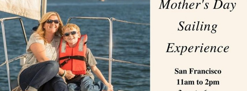 MAY 13 - Mother's Day Skippered Sailing Experience From San Francisco
