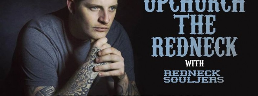 Upchurch the Redneck with Redneck Souljers